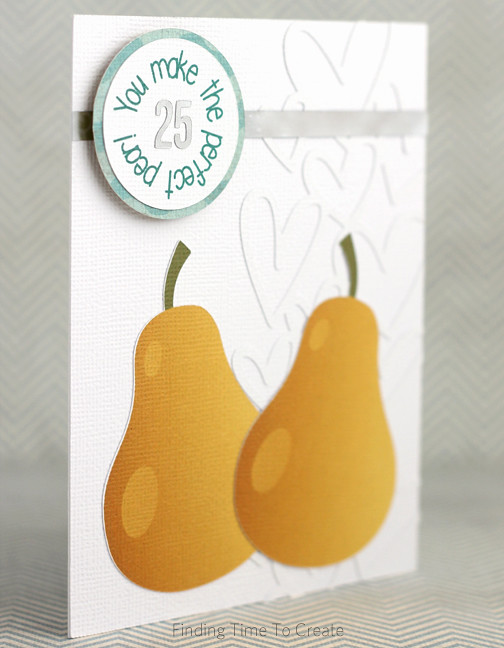 Finding Time To Create: Perfect Pear Card