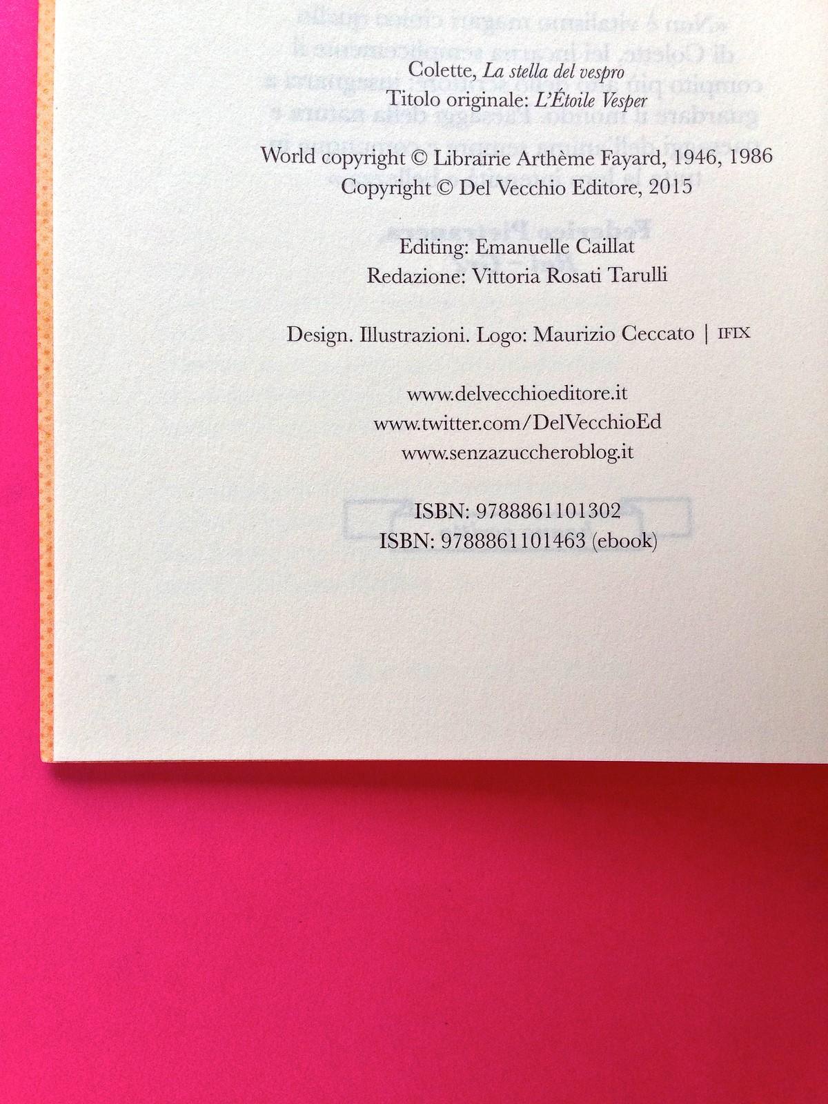 La stella del vespro, di Colette. Del Vecchio Editore 2015. Art direction, cover, illustrazioni, logo design: IFIX | Maurizio Ceccato. Colophon, al verso della pagina del blurp, a pag. 4 (part.), 1