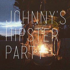 Johnny's #hipster party! Soon!