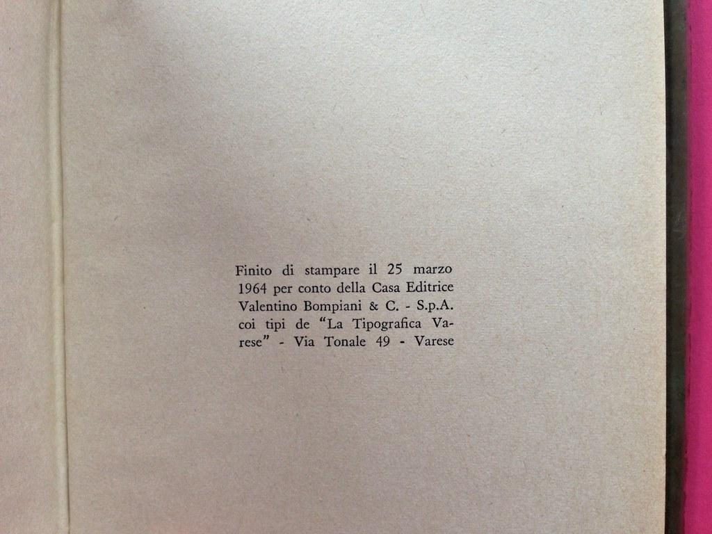 Disamore, di Libero Bigiaretti. Bompiani 1964. [Responsabilità grafica non indicata]. Pagina dello stampatore, a pag. 239 (part.), 1