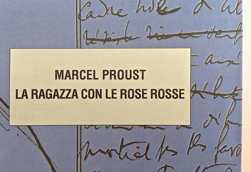 La ragazza con le rose rosse, di Marcel Proust. Nuova Editrice Berti 2014. [Responsabilità grafica non indicata]. Copertina (part.), 4