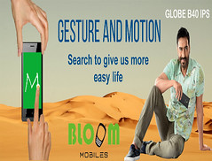 Bloom's Globe B40 IPS Come With Superb Option Of Gesture And Motion
