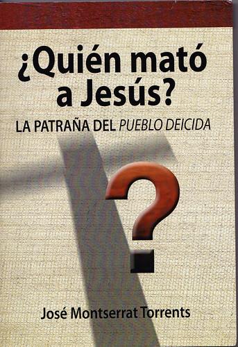 Montserrat. Quién mató a Jesús