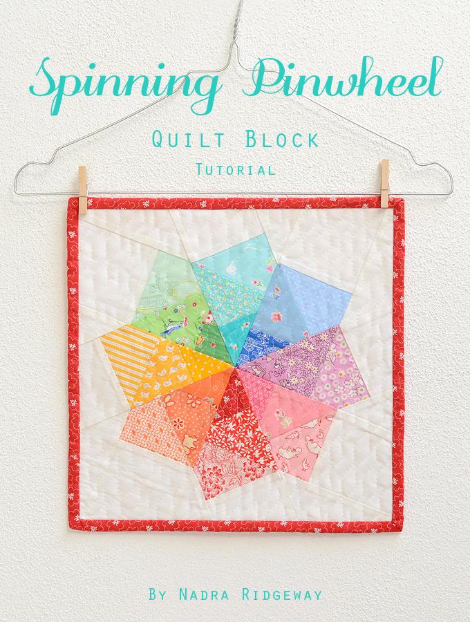 Spinning Pinwheel Quilt Block Tutorial