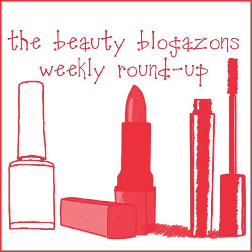 Beauty Blogazons Weekly Roundup Bloggers Blogger