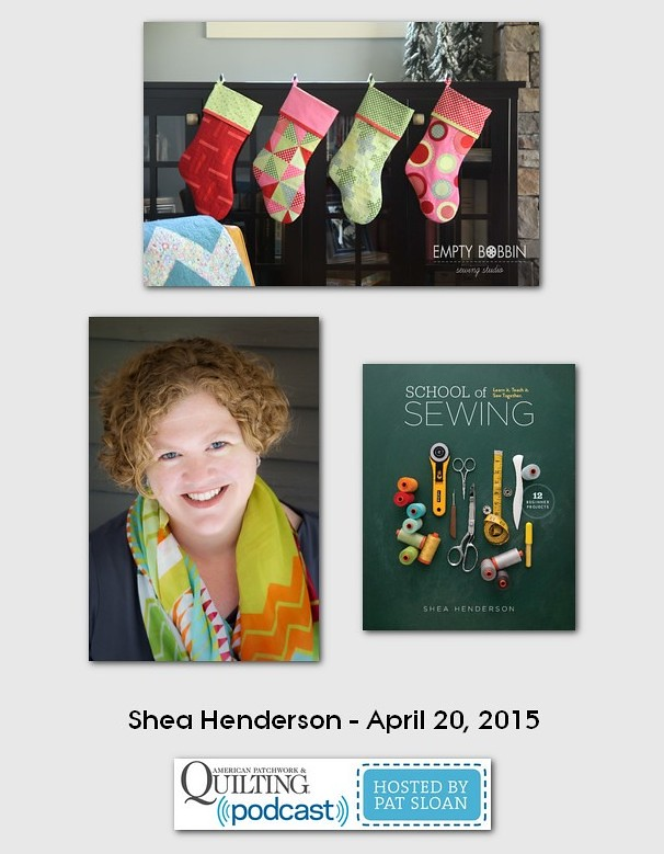 American Patchwork and Quilting Pocast guests Shea Henderson April 2015