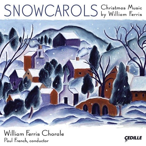 Snow Carols William Ferris Chorale Cedille Records ...