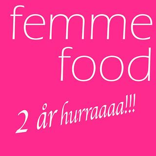 Femme Food 2 år!