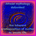 Atheist mythology debunked - the inherent predisposition of matter to create life.
