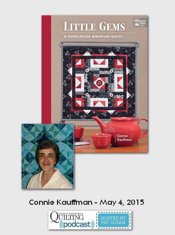 American Patchwork and Quilting Pocast guests Connie Kauffman May 2015
