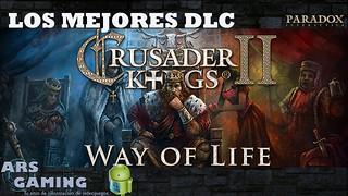 <h2>Los mejores DLC de CKII: Way of life</h2>