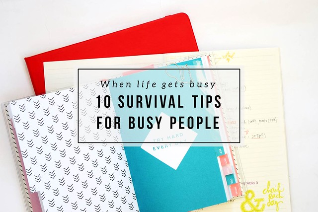 Too busy? Here are 10 survival tips