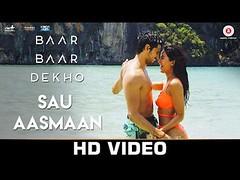 Sau Aasmaan - Baar Baar Dekho | Sidharth Malhotra | Katrina Kaif | Neeti Mohan | Armaan