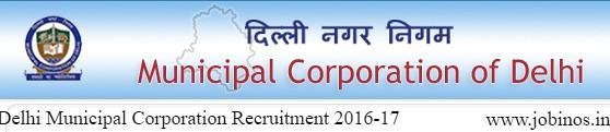 North Delhi Municipal Corporation Recruitment 2016 mcdonline.gov.in Jobs