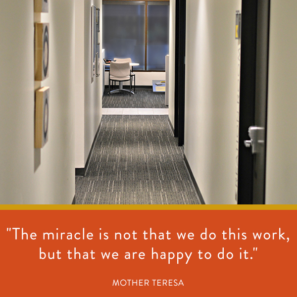 The miracle is not that we do this work, but that we are happy to do it.