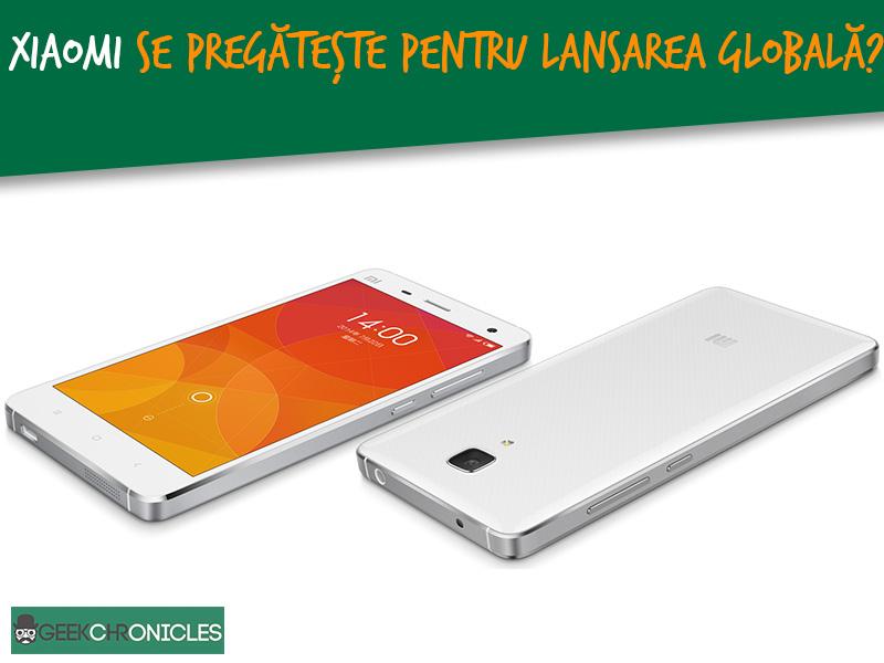 Xiaomi pregatita pentru lansarea globala