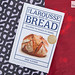 The Larousse Book of Bread by Eric Kayser
