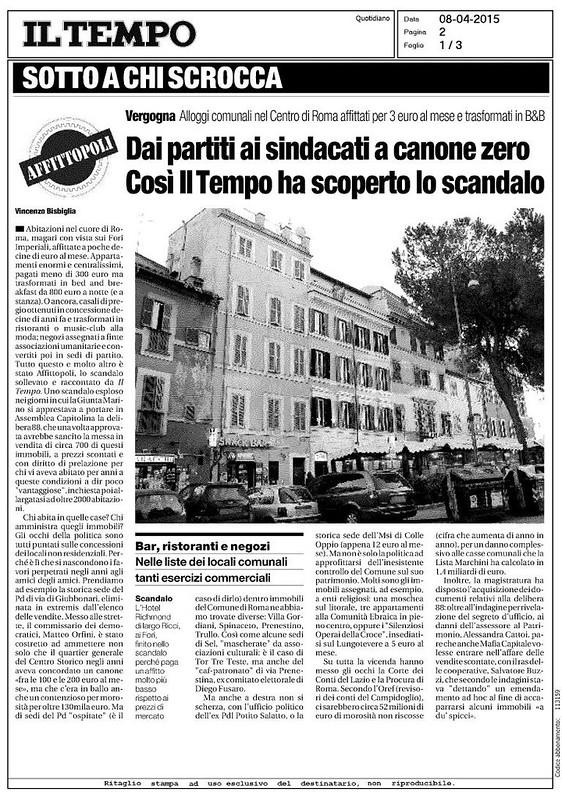 ROMA ARCHEOLOGICA & RESTAURO ARCHITETTURA. I FORI IMPERIALI: Vergogna - Dai partiti ai sindacati a canone zero - Cosi` Il Tempo ha scoperto lo scandalo, IL TEMPO (08|04|2015) [pag. 2 di 3].