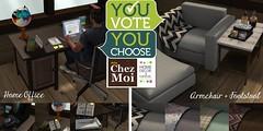 YOU VOTE! YOU CHOOSE! CHEZ MOI