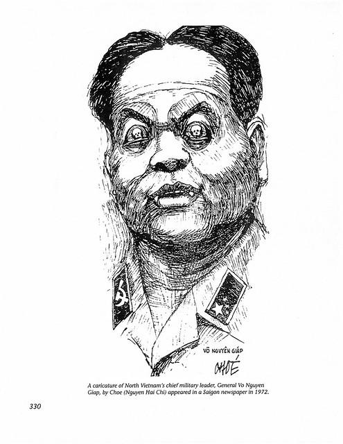p330 - tranh chân dung biếm họa tướng Võ Nguyên Giáp, tổng tư lệnh quân đội Bắc Việt, do họa sĩ Chóe (Nguyễn Hải Chí) vẽ, in trên một tờ báo tại Saigon năm 1972.