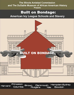 Built on Bondage American Ivy League Schools and Slavery