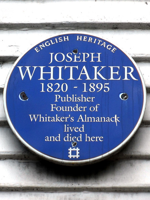 Joseph Whitaker blue plaque - Joseph Whitaker 1820-1895 publisher, founder of Whitaker's Almanack lived and died here