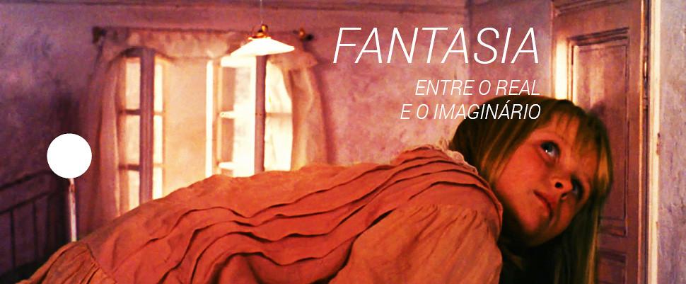 Fantasia — Entre o real e o imaginário