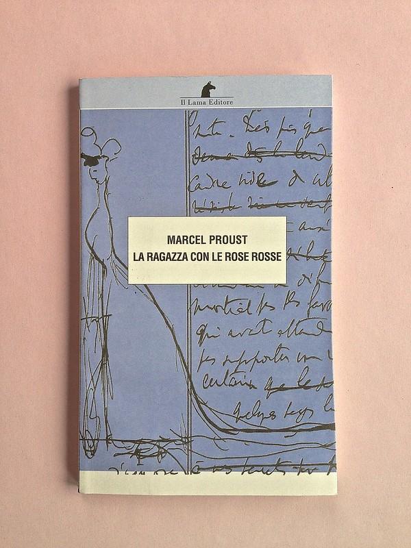 La ragazza con le rose rosse, di Marcel Proust. Nuova Editrice Berti 2014. [Responsabilità grafica non indicata]. Copertina (part.), 1