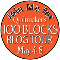 Join me for Quiltmaker's 100 Blocks Blog Tour May 4-8!