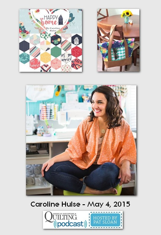 American Patchwork and Quilting Pocast guests Caroline Hulse May 2015