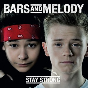 Bars and Melody – Stay Strong