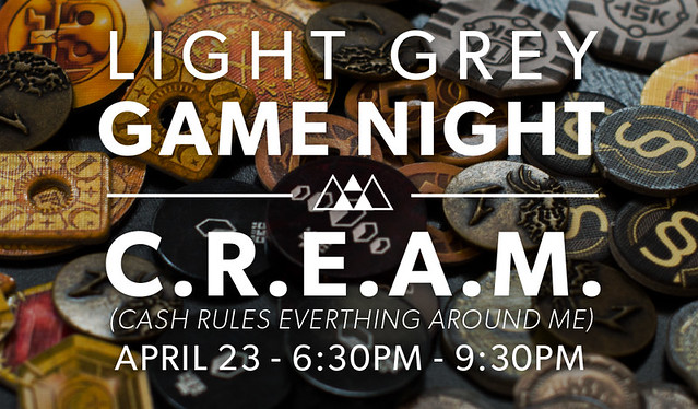 Light Grey Game Night - C.R.E.A.M