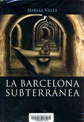 Mireia Valls, La Barcelona subterránea