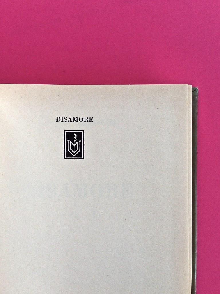 Disamore, di Libero Bigiaretti. Bompiani 1964. [Responsabilità grafica non indicata]. Pagina dell'occhiello, a pag. 1 (part.), 1