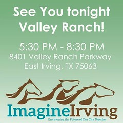 Valley Ranch tonight is your night!   Get involved with the neighborhood workshop that will move Valley Ranch towards the future! Remember, all participants will be entered into a drawing for (2) $25 gift cards.  #ValleyRanch #ImagineIrving #SeeTheFuture