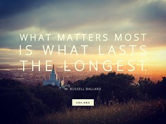 What matters most to you?  #FamiliesAreForever #LDS #JohnGStevens