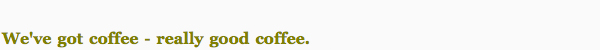 we'vegotcoffee