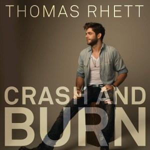 Thomas Rhett – Crash and Burn