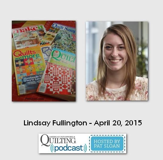 American Patchwork and Quilting Pocast guests Lindsay Fullington April 2015