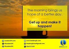 Go make it happen!   #LeadersGH #Leadership #Enterpreneurship