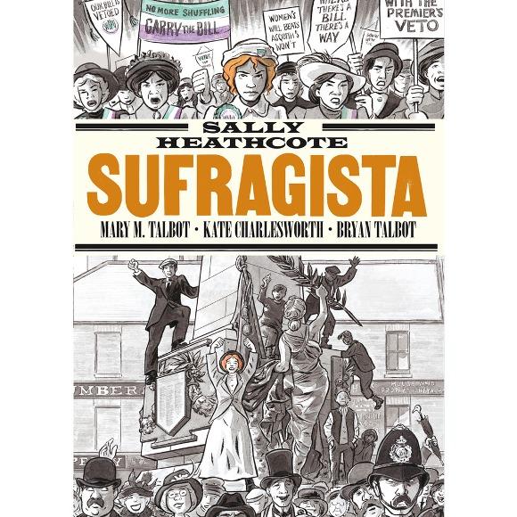 Sally Heathcote, Sufragista. Entrevista a Mary M. Talbot #comic @comicsantander