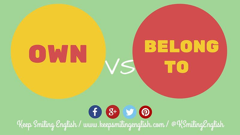Confusing Verbs #12: Own vs Belong To - KeepSmilingEnglish